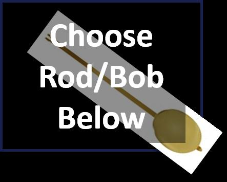 Choose your pendulum rod and bob