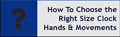 How to choose clock hands and mechanisms