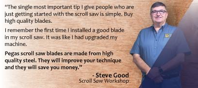 Scroll Saw Blades Testimonial Steve Good Scrollsaw Workshop